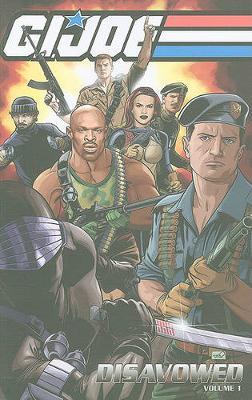 G.I. Joe: G.I. Joe Disavowed Volume 1 Disavowed v. 1 (Paperback)