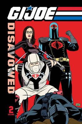 G.I. Joe: G.I. Joe Disavowed Volume 2 Disavowed v. 2 (Paperback)