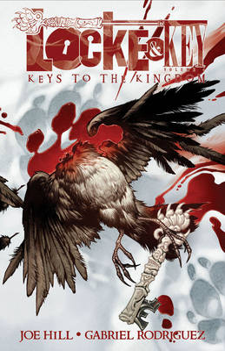 Locke & Key: Locke & Key, Vol. 4 Keys To The Kingdom Keys to the Kingdom Volume 4 (Hardback)