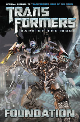 Transformers: Dark of the Moon: Foundation (Paperback)