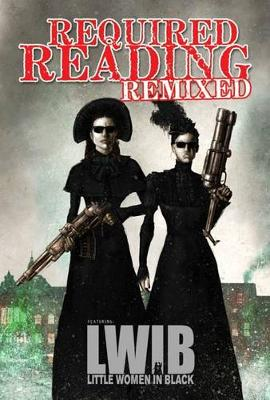 Required Reading Remixed: Volume 3: Featuring Little Women in Black (Paperback)