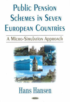 Public Pension Schemes in Seven European Continents: A Micro-Simulation Approach (Hardback)