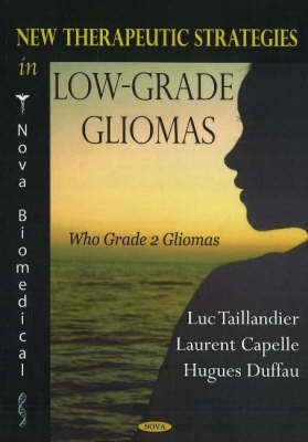New Therapeutic Strategies in Low-Grade Liomas: Who Grade 2 Gliomas (Paperback)