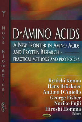 D-Amino Acids: A New Frontier in Amino Acids & Protein Research: Practical Methods & Protocols (Hardback)
