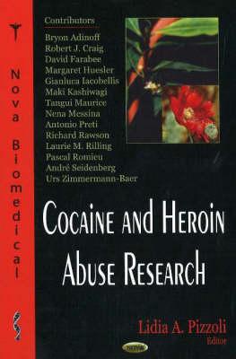 Cocaine & Heroin Abuse Research (Hardback)