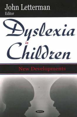 Dyslexia in Children: New Developments (Hardback)