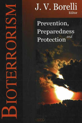 Bioterrorism: Prevention, Prepardeness & Protection (Hardback)