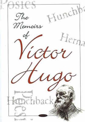 Memoirs of Victor Hugo (Hardback)