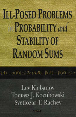 Ill-Posed Problems in Probability & Stability of Random Sums (Hardback)