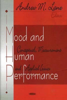 Mood & Human Performance: Conceptual, Measurement, & Applied Issues (Hardback)