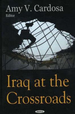 Iraq at the Crossroads (Hardback)