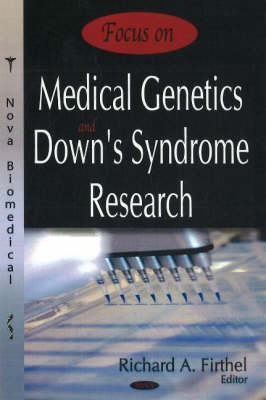 Focus on Medical Genetics & Down's Syndrome Research (Hardback)
