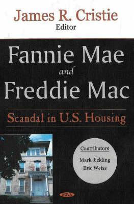 Fannie Mae & Freddie Mac: Scandal in US Housing (Hardback)