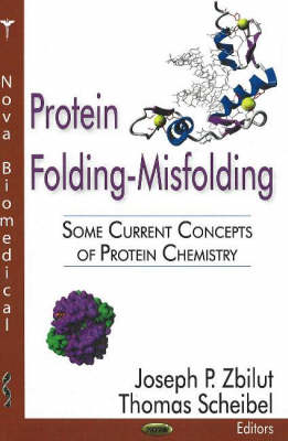 Protein Folding-Misfolding: Some Current Concepts of Protein Chemistry (Hardback)