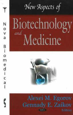 New Aspects of Biotechnology & Medicine (Hardback)