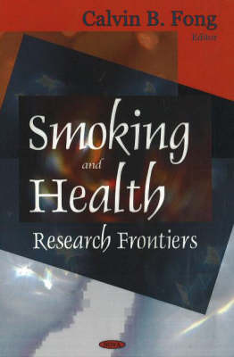 Smoking & Health: Research Frontiers (Hardback)