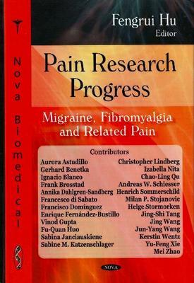 Pain Research Progress: Migraine, Fibromyalia & Related Pain (Hardback)