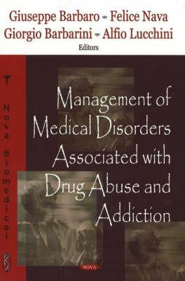 Management of Medical Disorders Associated with Drug Abuse & Addiction (Hardback)