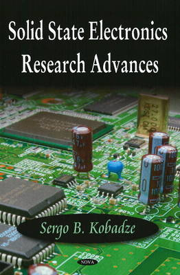 Solid State Electronics Research Advances (Hardback)