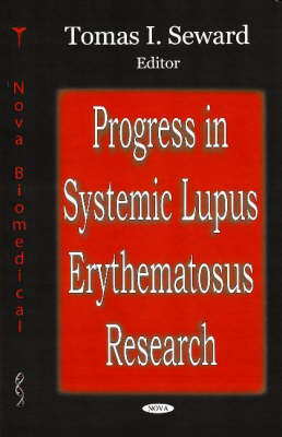 Progress in Systemic Lupus Erythematosus Research (Hardback)