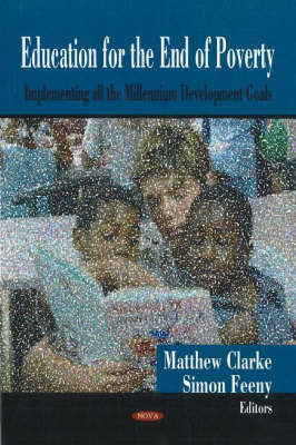 Education for the End of Poverty: Implementing all the Millennium Development Goals (Hardback)