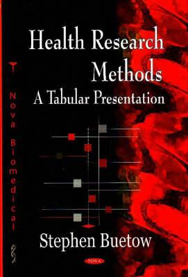 Health Research Methods: A Tabular Presentation (Hardback)