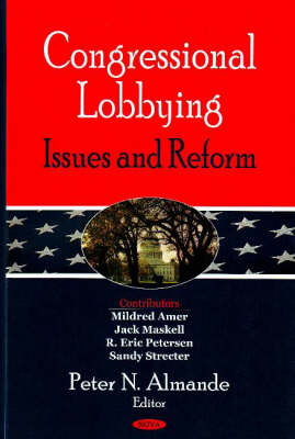 Congressional Lobbying: Issues & Reform (Paperback)