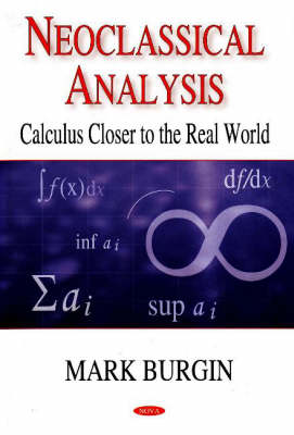 Neoclassical Analysis: Calculus Closer to the Real World (Hardback)