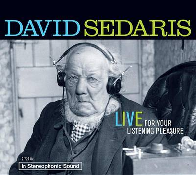 David Sedaris: Live for Your Listening Pleasure (CD-Audio)
