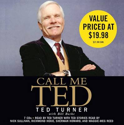 Call Me Ted: The Autobiography of the Extraordinary Business Leader and Founder of CNN (CD-Audio)