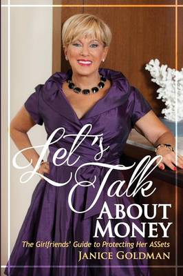 Let's Talk About Money: The Girlfriends' Guide to Protecting Her ASSets (Paperback)
