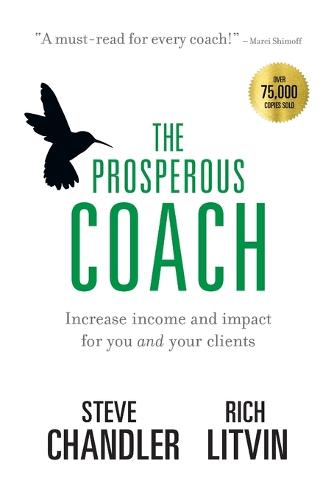 The Prosperous Coach: Increase Income and Impact for You and Your Clients (Paperback)