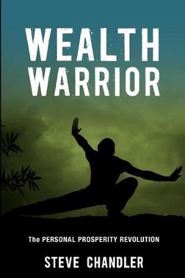 Wealth Warrior: The Personal Prosperity Revolution (Paperback)