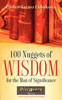 100 Nuggets of Wisdom for the Man of Significance (Paperback)