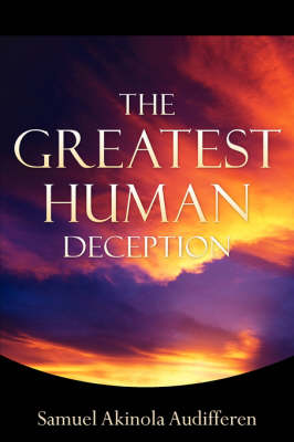 The Greatest Human Deception (Paperback)