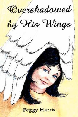 Overshadowed by His Wings (Paperback)