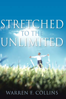 Stretched to the Unlimited (Hardback)