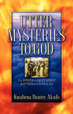 Utter Mysteries to God (Paperback)
