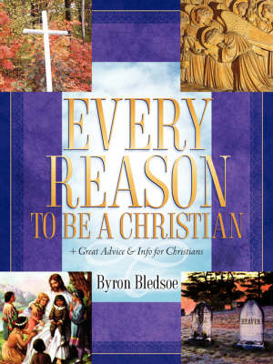 Every Reason to Be a Christian (Paperback)