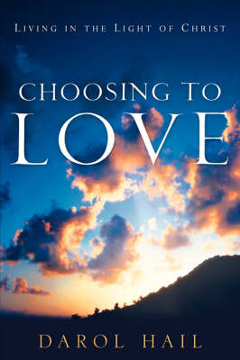 Choosing to Love (Paperback)