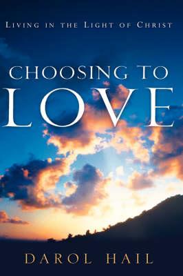 Choosing to Love (Hardback)