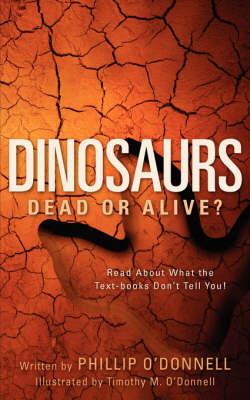Dinosaurs: Dead or Alive? (Paperback)