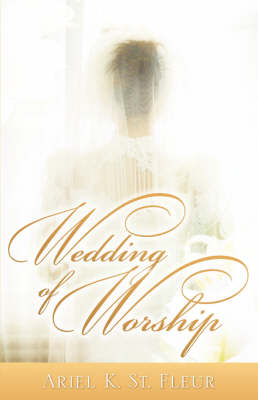 Wedding of Worship (Paperback)