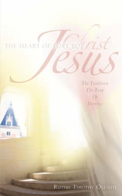The Heart of Love for Christ Jesus (Paperback)