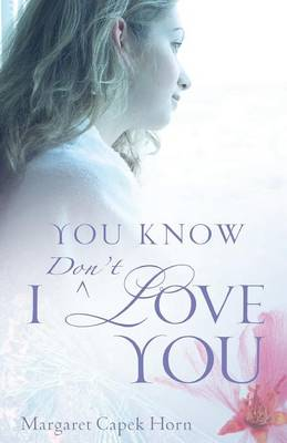 You Know I Don't Love You (Paperback)
