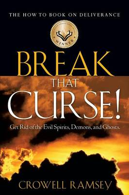 Break That Curse! Get Rid of the Evil Spirits, Demons, and Ghost. (Paperback)