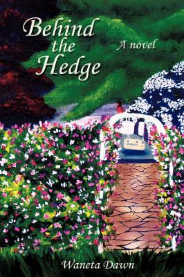 Behind the Hedge (Hardback)