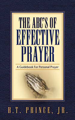 The ABC's of Effective Prayer (Paperback)