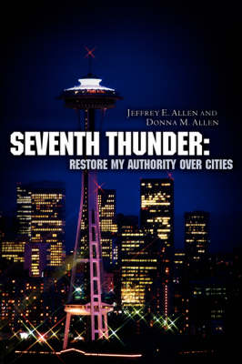 Seventh Thunder: Restore My Authority Over Cities (Paperback)