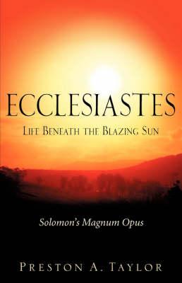 Ecclesiastes: Life Beneath the Blazing Sun (Paperback)